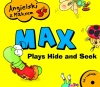 Max plays hide and seek - Max bawi się w chowanego.