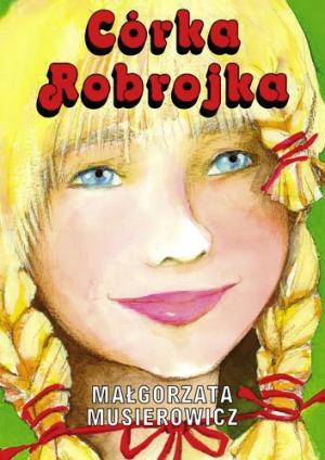 Córka Robrojka - Książki dla Dzieci, Czas Dzieci