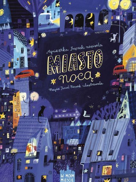Miasto Nocą Książki Dla Dzieci Czas Dzieci