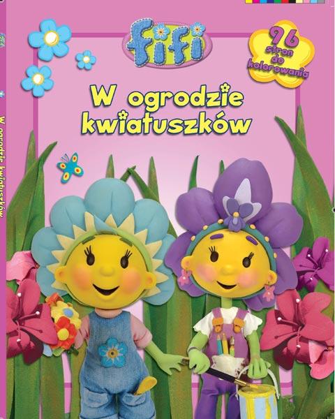 Fifi W Ogrodzie Kwiatuszkow Czas Dzieci