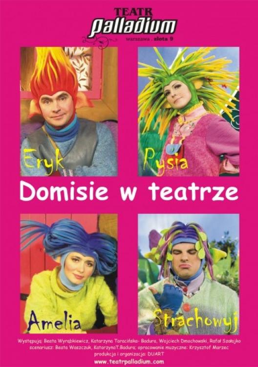 Domisie W Teatrze Palladium Warszawa Czas Dzieci